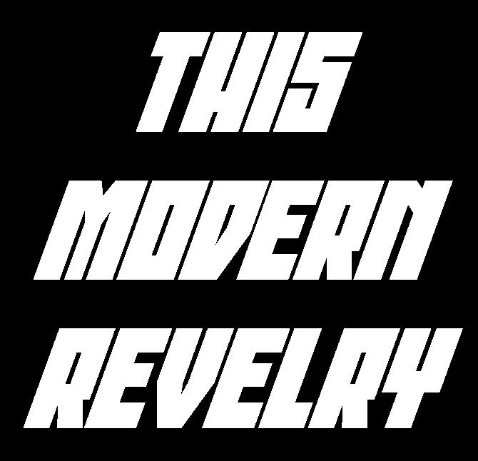 THIS MODERN REVELRY